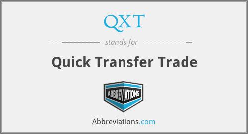 QXT - Quick Transfer Trade