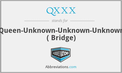 QXXX - Queen-Unknown-Unknown-Unknown ( Bridge)