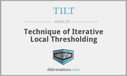 TILT - Technique of Iterative Local Thresholding