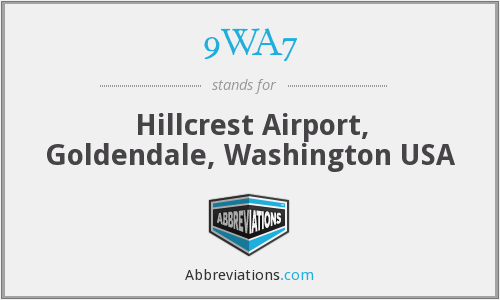 9WA7 - Hillcrest Airport, Goldendale, Washington USA