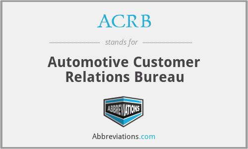 ACRB - Automotive Customer Relations Bureau