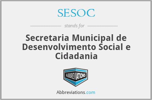 SESOC - Secretaria Municipal de Desenvolvimento Social e Cidadania
