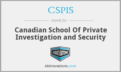 CSPIS - Canadian School Of Private Investigation and Security