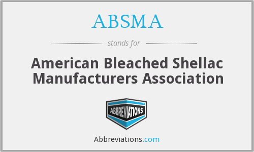 ABSMA - American Bleached Shellac Manufacturers Association
