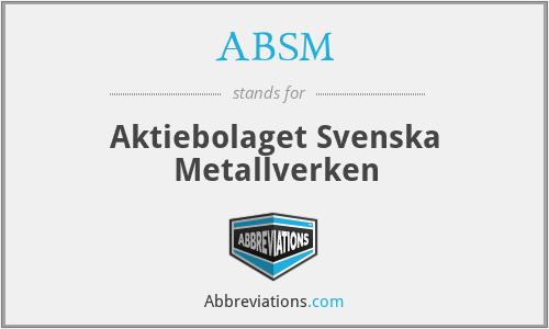 ABSM - Aktiebolaget Svenska Metallverken