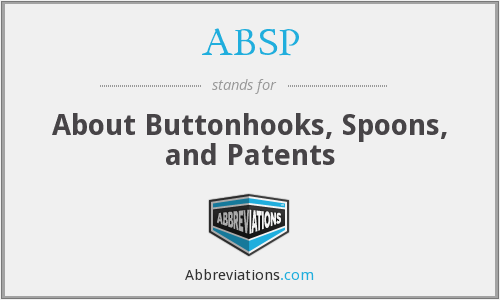 ABSP - About Buttonhooks, Spoons, and Patents