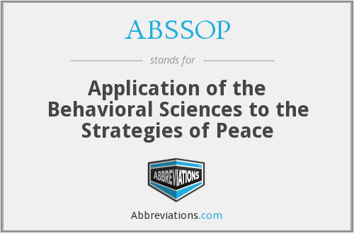 ABSSOP - Application of the Behavioral Sciences to the Strategies of Peace