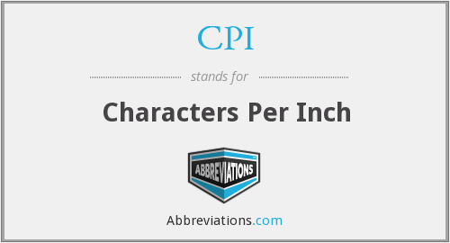 CPI - Characters Per Inch