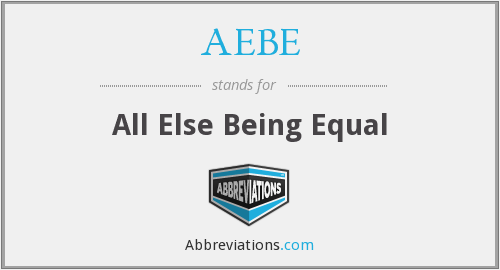 AEBE - All Else Being Equal