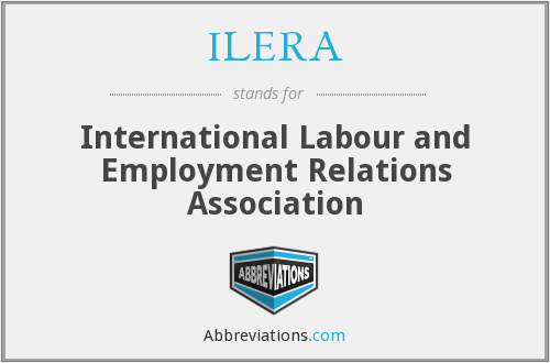 What does ILERA stand for?