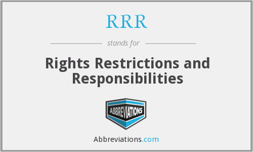 RRR - Rights Restrictions and Responsibilities