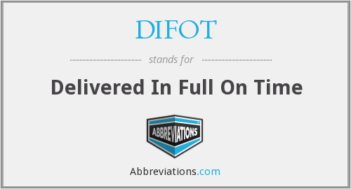 DIFOT - Delivered In Full On Time