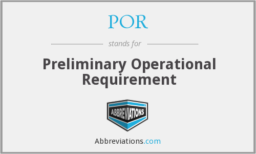 POR - Preliminary Operational Requirement