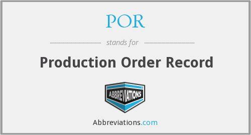 POR - Production Order Record