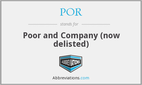 POR - Poor and Company (now delisted)