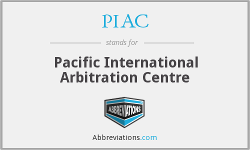 PIAC - Pacific International Arbitration Centre