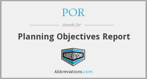 POR - Planning Objectives Report