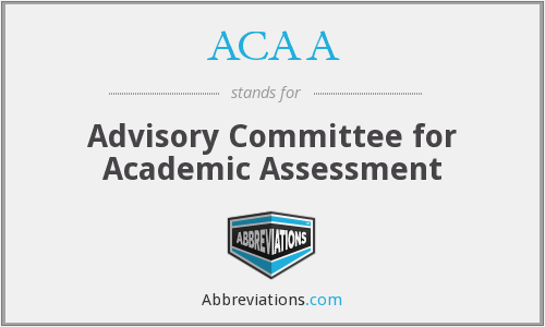 ACAA - Advisory Committee for Academic Assessment