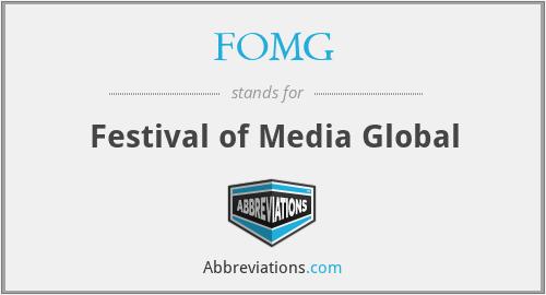 FOMG - Festival of Media Global