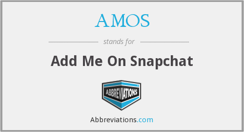 AMOS - Add Me On Snapchat