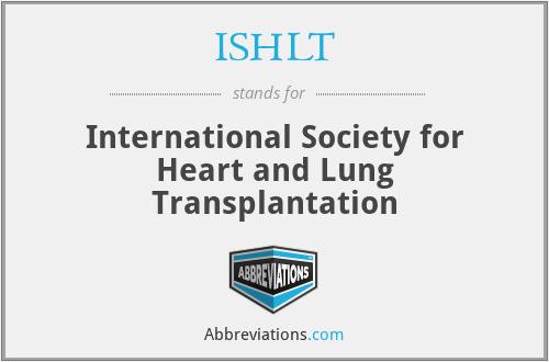 ISHLT - International Society for Heart and Lung Transplantation