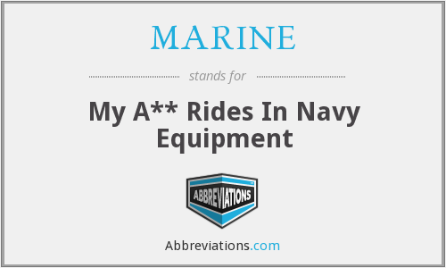 MARINE - My A** Rides In Navy Equipment