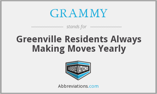 GRAMMY - Greenville Residents Always Making Moves Yearly