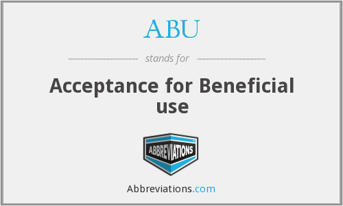 ABU - Acceptance for Beneficial use