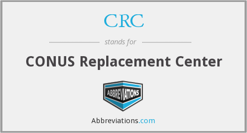 CRC - CONUS Replacement Center