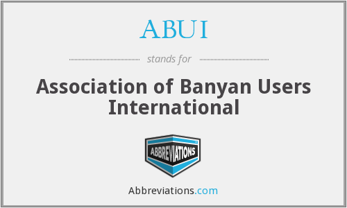 ABUI - Association of Banyan Users International