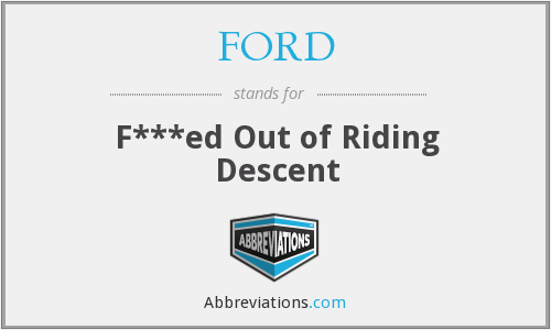 FORD - F***ed Out of Riding Descent