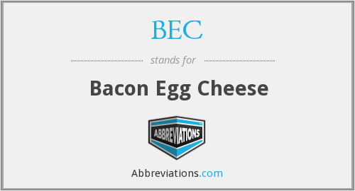 BEC - Bacon Egg Cheese