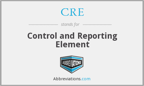 CRE - Control and Reporting Element