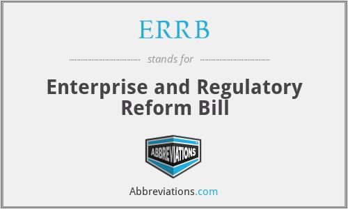ERRB - Enterprise and Regulatory Reform Bill