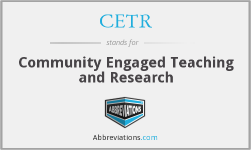 CETR - Community Engaged Teaching and Research