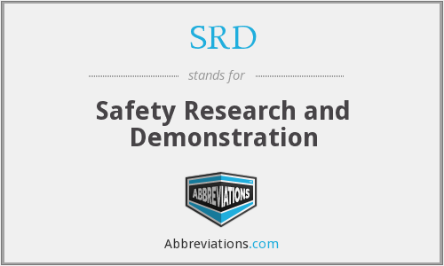SRD - Safety Research and Demonstration