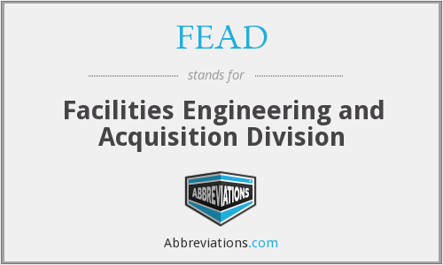 FEAD - Facilities Engineering and Acquisition Division