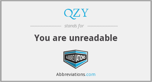 QZY - You are unreadable
