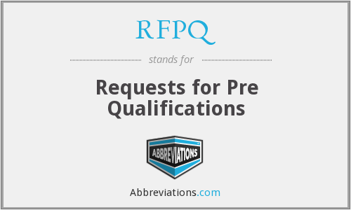 RFPQ - Requests for Pre Qualifications