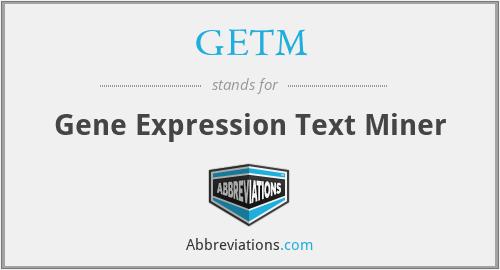 GETM - Gene Expression Text Miner