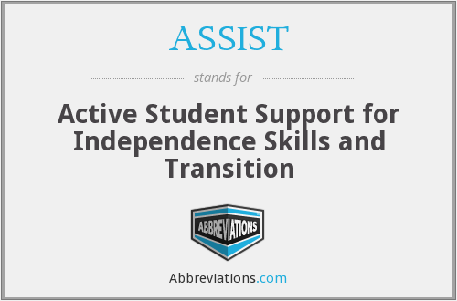 ASSIST - Active Student Support for Independence Skills and Transition