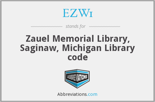EZW1 - Zauel Memorial Library, Saginaw, Michigan Library code