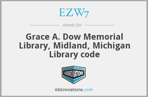 EZW7 - Grace A. Dow Memorial Library, Midland, Michigan Library code