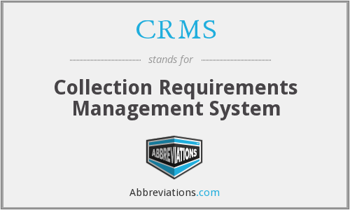 CRMS - Collection Requirements Management System