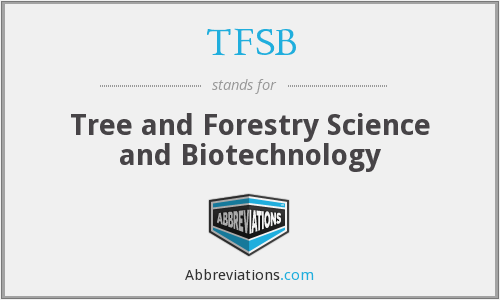 TFSB - Tree and Forestry Science and Biotechnology