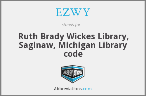 EZWY - Ruth Brady Wickes Library, Saginaw, Michigan Library code