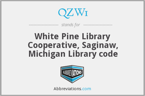 QZW1 - White Pine Library Cooperative, Saginaw, Michigan Library code