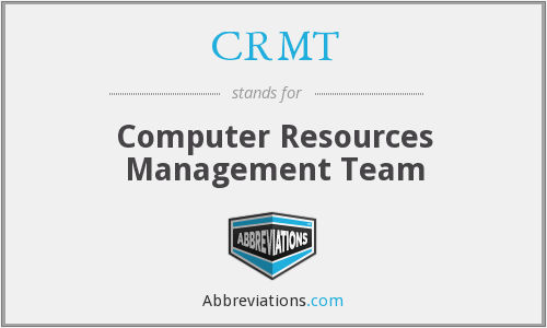 CRMT - Computer Resources Management Team