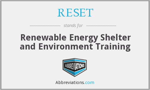 RESET - Renewable Energy Shelter and Environment Training