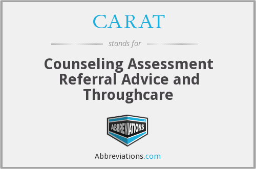 CARAT - Counseling Assessment Referral Advice and Throughcare